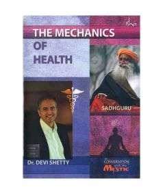 The Mechanics of Health DVD (Sadhguru & Dr Devi Shetty)